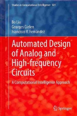 Automated Design of Analog and High-frequency Circuits:: A Computational Intelligence Approach (Hardcover)