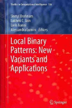 Local Binary Patterns: New Variants and New Applications (Hardcover)