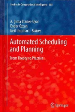Automated Scheduling and Planning: From Theory to Practice (Hardcover)