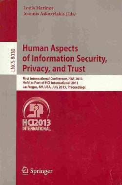 Human Aspects of Information Security, Privacy and Trust: First International Conference, Has 2013, Held As Part ... (Paperback)