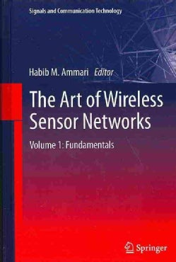The Art of Wireless Sensor Networks: Fundamentals (Hardcover)
