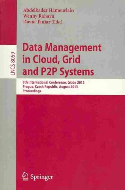 Data Management in Cloud, Grid and P2p Systems: 6th International Conference, Globe 2013, Prague, Czech Republic,... (Paperback)