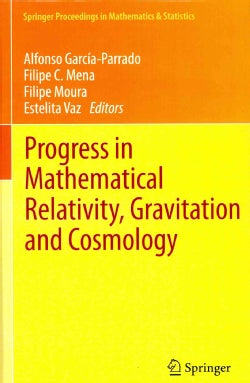 Progress in Mathematical Relativity, Gravitation and Cosmology: Proceedings of the Spanish Relativity Meeting ERE... (Hardcover)