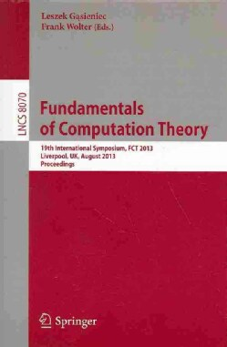 Fundamentals of Computation Theoy: 19th International Symposium Fct 2013 (Paperback)