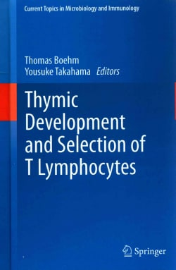 Thymic Development and Selection of T Lymphocytes (Hardcover)