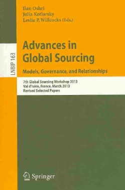 Advances in Global Sourcing. Models, Governance, and Relationships: 7th Global Sourcing Workshop 2013, Val D... (Paperback)