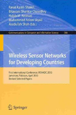 Wireless Sensor Networks for Developing Countries: First International Conference, Wsn4dc 2013, Jamshoro, Pakista... (Paperback)