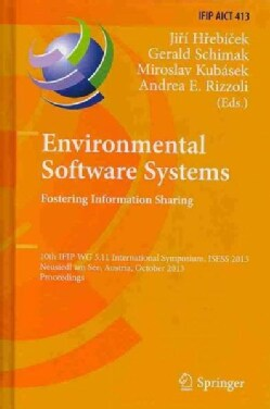 Environmental Software Systems: Fostering Information Sharing: 10th IFIP WG 5.11 International Symposium, ISESS 2... (Hardcover)