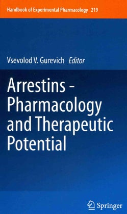 Arrestins: Pharmacology and Therapeutic Potential (Hardcover)
