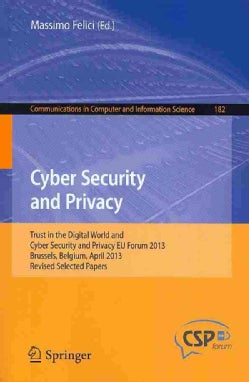 Cyber Security and Privacy: Trust in the Digital World and Cyber Security and Privacy EU Forum 2013, Brussels, Be... (Paperback)