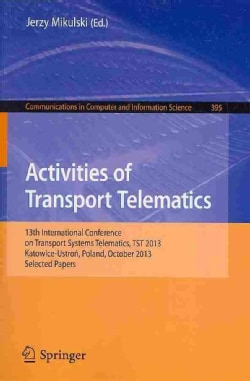 Activities of Transport Telematics: 13th International Conference on Transport Systems Telematics, Tst 2013, Kato... (Paperback)