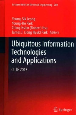 Ubiquitous Information Technologies and Applications: CUTE 2013 (Hardcover)