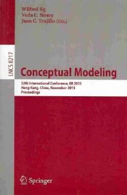 Conceptual Modeling - Er 2013: 32th International Conference, Er 2013hong-kong, China, November 11-13, 2013, Proc... (Paperback)