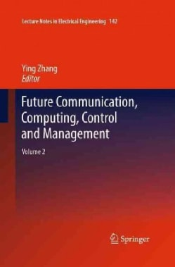 Future Communication, Computing, Control and Management (Paperback)