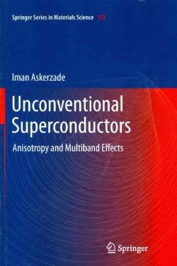 Unconventional Superconductors: Anisotropy and Multiband Effects (Paperback)