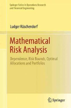 Mathematical Risk Analysis: Dependence, Risk Bounds, Optimal Allocations and Portfolios (Paperback)