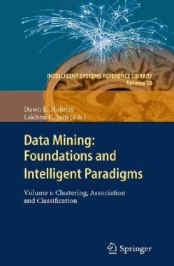 Data Mining: Foundations and Intelligent Paradigms: Clustering, Association and Classification (Paperback)