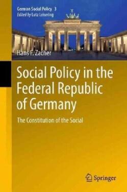 Geschichte Der Sozialpolitik in Deutschland Seit 1945: Grundlagen Der Sozialpolitik / the Constitution of the Social (Paperback)