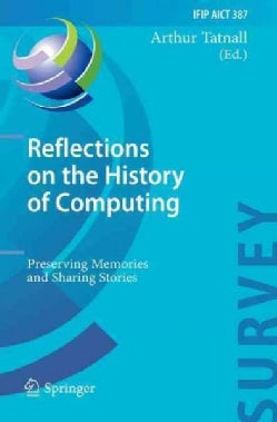 Reflections on the History of Computing: Preserving Memories and Sharing Stories (Paperback)