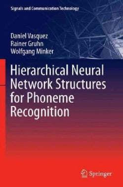 Hierarchical Neural Network Structures for Phoneme Recognition (Paperback)