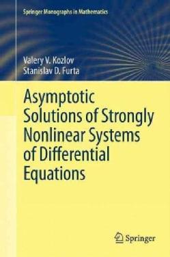 Asimptotiki Reshenij Silno Nelinejnykh Sistem Differentsialnykh Uravnenij (Paperback)