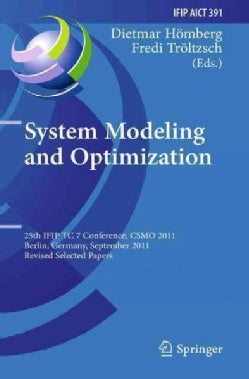 System Modeling and Optimization: 25th Ifip Tc 7 Conference, Csmo 2011 (Paperback)