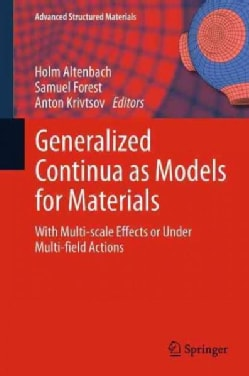 Generalized Continua As Models for Materials: With Multi-scale Effects or Under Multi-field Actions (Paperback)