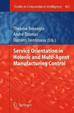 Service Orientation in Holonic and Multi-agent Manufacturing Control (Paperback)