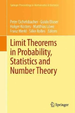 Limit Theorems in Probability, Statistics and Number Theory: In Honor of Friedrich Gotze (Paperback)