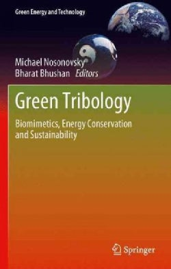 Green Tribology: Biomimetics, Energy Conservation and Sustainability (Paperback)