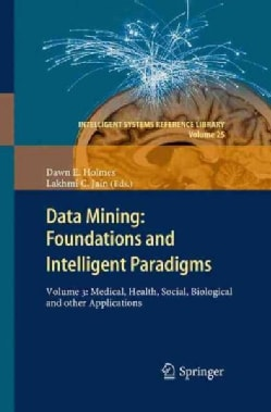 Data Mining: Foundations and Intelligent Paradigms - Medical, Health, Social, Biological and Other Applications (Paperback)