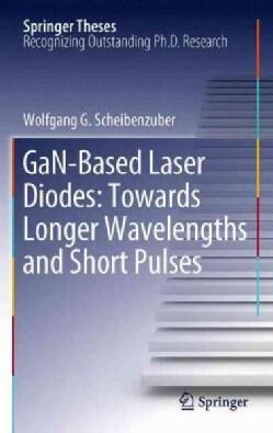 Gan-based Laser Diodes: Towards Longer Wavelengths and Short Pulses (Paperback)