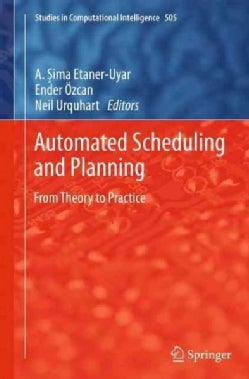 Automated Scheduling and Planning: From Theory to Practice (Paperback)