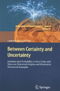 Between Certainty and Uncertainty: Statistics and Probability in Five Units With Notes on Historical Origins and ... (Paperback)