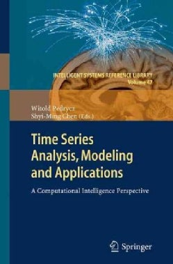 Time Series Analysis, Modeling and Applications: A Computational Intelligence Perspective (Paperback)