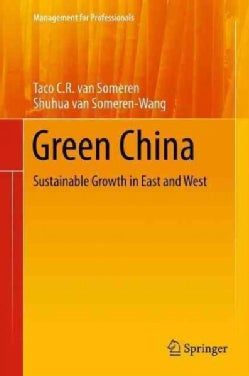Green China: Sustainable Growth in East and West (Paperback)