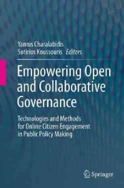 Empowering Open and Collaborative Governance: Technologies and Methods for Online Citizen Engagement in Public Po... (Paperback)