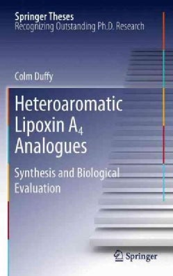 Heteroaromatic Lipoxin A4 Analogues: Synthesis and Biological Evaluation (Paperback)