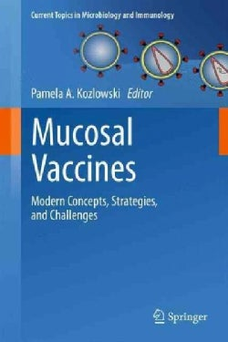 Mucosal Vaccines: Modern Concepts, Strategies, and Challenges (Paperback)
