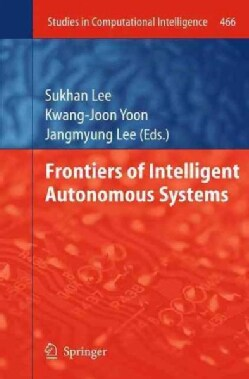 Frontiers of Intelligent Autonomous Systems (Paperback)