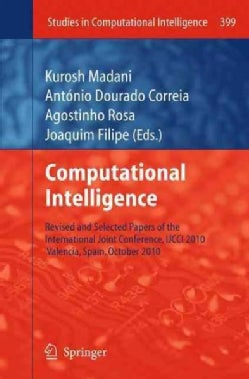 Computational Intelligence: Revised and Selected Papers of the International Joint Conference, Ijcci 2010, Valenc... (Paperback)