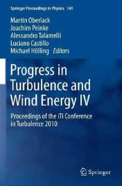 Progress in Turbulence and Wind Energy IV: Proceedings of the Iti Conference in Turbulence 2010 (Paperback)