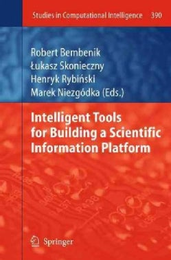 Intelligent Tools for Building a Scientific Information Platform (Paperback)