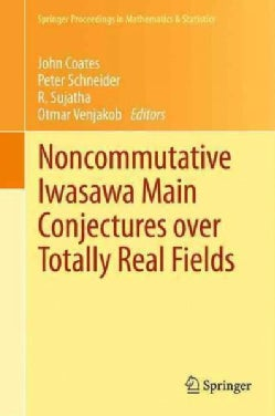 Noncommutative Iwasawa Main Conjectures over Totally Real Fields: Munster April 2011 (Paperback)