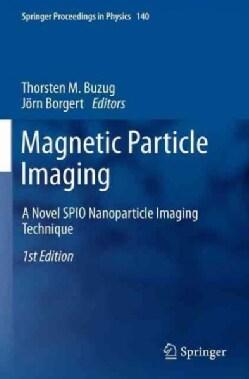Magnetic Particle Imaging: A Novel Spio Nanoparticle Imaging Technique (Paperback)