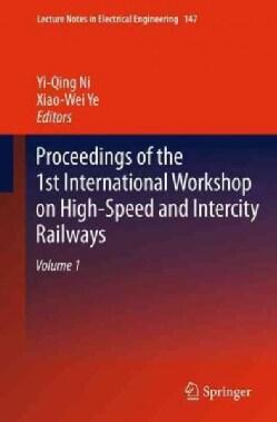 Proceedings of the 1st International Workshop on High-speed and Intercity Railways (Paperback)