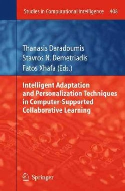 Intelligent Adaptation and Personalization Techniques in Computer-supported Collaborative Learning (Paperback)