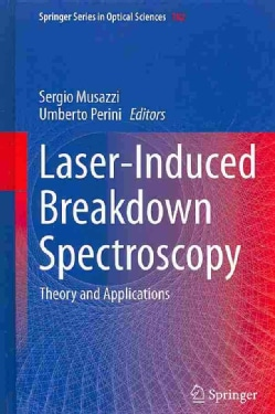 Laser-Induced Breakdown Spectroscopy: Theory and Applications (Hardcover)