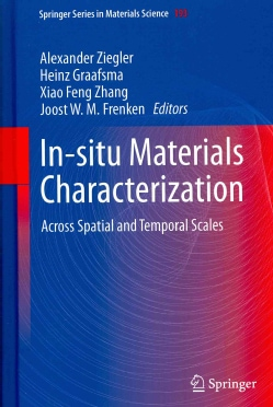 In-Situ Materials Characterization: Across Spatial and Temporal Scales (Hardcover)