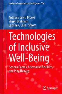 Technologies of Inclusive Well-Being: Serious Games, Alternative Realities, and Play Therapy (Hardcover)